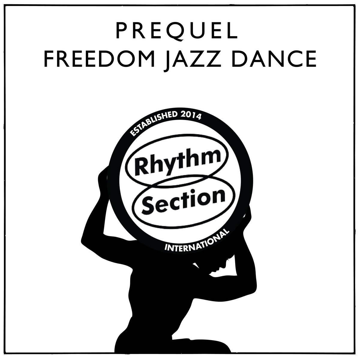 Prequel – Freedom Jazz Dance (Rhythm Section International)